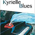 Kyrielle blues - véronique biefnot, francis dannemark