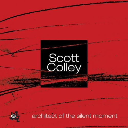 Scott Colley - 2007 - Architect Of The Silent Moment (Cam Jazz)