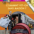 Comment vit-on sans maison ?