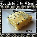 Feuilleté vanille - fruits de la passion