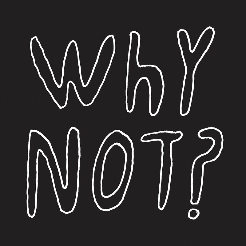 Why_Not