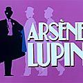 Arsène lupin - avec georges descrières (1971-1974) / l'arsène - jacques dutronc (1973)