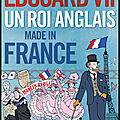 Edouard vii - un roi anglais made in france - stephen clarke - editions albin michel