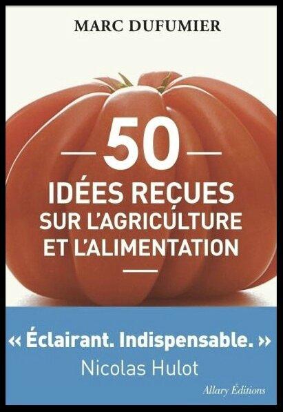 50 idees recues sur l agriculture et l alimentation