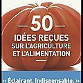 50 idées reçues sur l'agriculture et l'alimentation - marc dufumier - editions allary