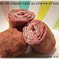 Roulés de crêpes roses au chèvre & aux noix