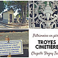 Chapelles en péril au cimetière de troyes
