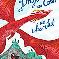 Le dragon au cœur de chocolat, de stephanie burgis