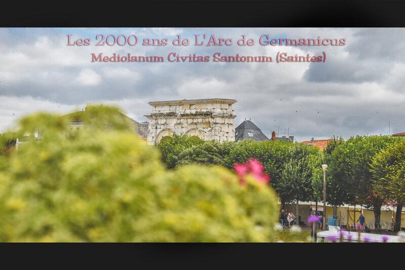 Les 2000 ans de L'Arc de Germanicus Mediolanum Civitas Santonum (Saintes)