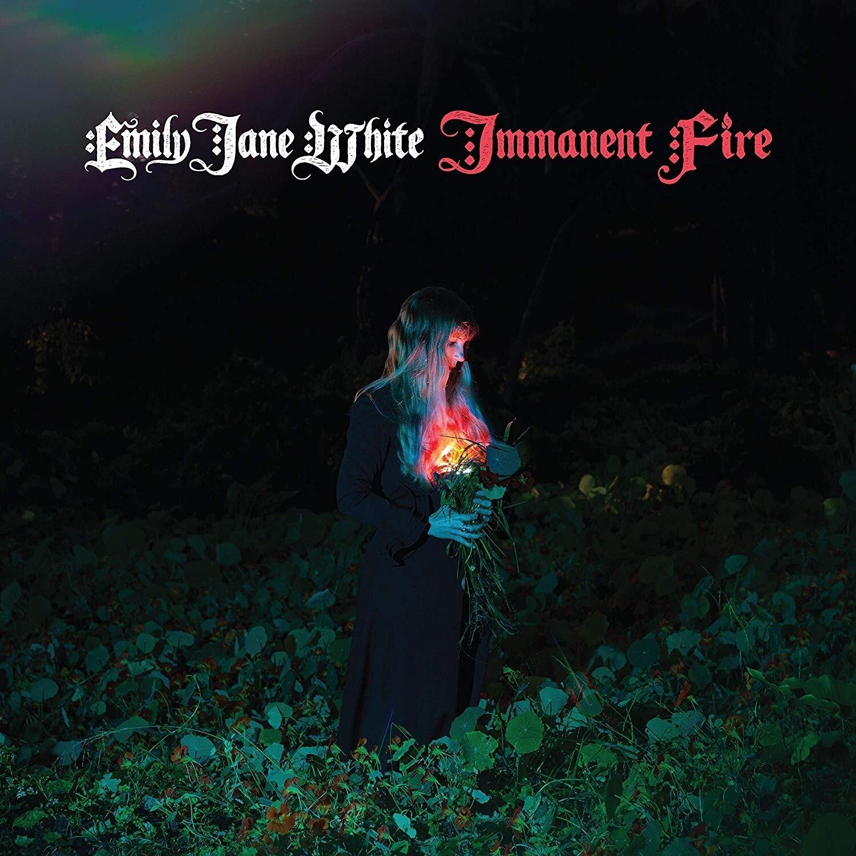 EMILY JANE WHITE – Immanent Fire (2019)