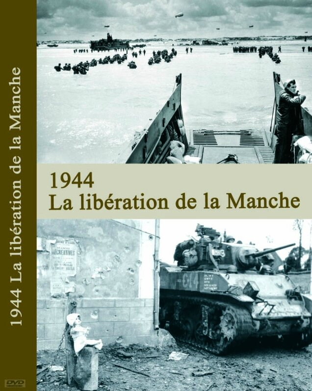 film documentaire 1944 la libération de la Manche Dominique Forget Planet Archives