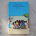 Mendela et nelson, collection neuf, l'école des loisirs 2011