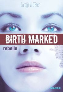 birth-marked-rebelle2