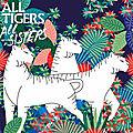 Histoire de all tigers
