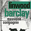 Mauvaise compagnie - linwood barclay - belfond noir