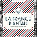 La france d'antan à travers la carte postale ancienne - sarah finger - editions hc