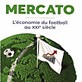 Mercato - l'economie du football au xxieme siecle