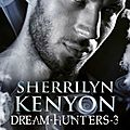Le cercle des immortels - dream hunters tome 3 : le traqueur de rêves de sherrilyn kenyon
