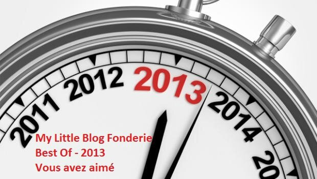 My Little blog fonderie 2013 best of