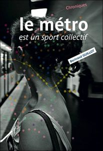 le-metro-bertrand-guillot