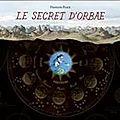 Le secret d'orbæ, tome 2, le voyage de ziyara, écrit par françois place