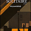 Le témoin solitaire - william boyle - editions gallmeister