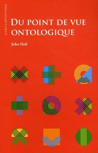 John Heil, Du point de vue ontologique