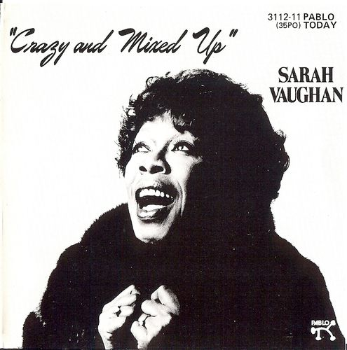 Sarah Vaughan - 1982 - Crazy and Mixed Up (Pablo)
