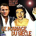 Le mariage du siècle : du neuf avec du vieux !
