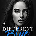 [chronique] a different blue de amy harmon