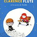 Clarence flûte et le secret de sybille, sandrine bonini