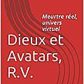 Dieux et avatars, r.v., mon second roman est en ligne ! #concourskdp2016 #amazon