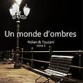 Nolan et touzani tome 2 - un monde d'ombres de nathalie marie