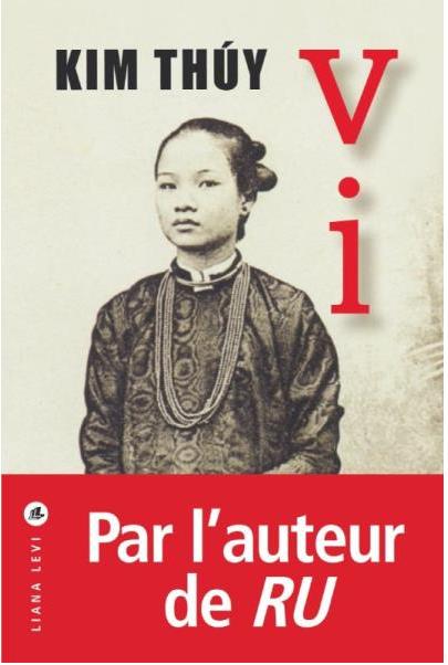 VI KIM THUY - EDITIONS LIANA LEVI - AP LITTERAIRE LIB PASSERELLES VIENNE