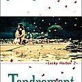 Lucky harbor t.2 : tendrement de jill shalvis