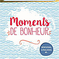 Moments de bonheur - meditations, explications etc... terres editions.