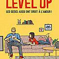 [chronique] level up : les geeks aussi ont droit à l'amour de cathy yardley