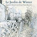 Le jardin de winter et autres petits mots
