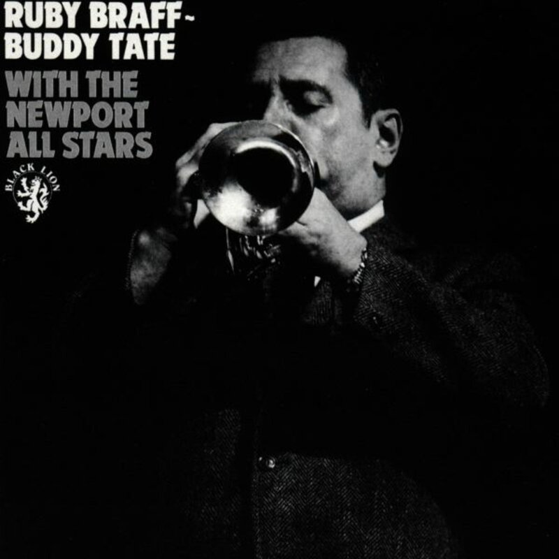 Rubby Braff Buddy Tate With the Newport All Stars - 1967 - Rubby Braff Buddy Tate With the Newport All Stars (Black Lion)