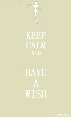 @KEEP CALM AND HAVE A WISH
