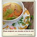 Soupe parfumée aux crevettes et lait de coco