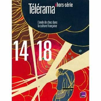 TELERAMA HORS SERIE - 14-18, L'onde de choc dans la culture francaise