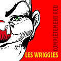 On est toujours red dingue des wriggles