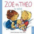 Zoé et théo: le bébé, éditions casterman