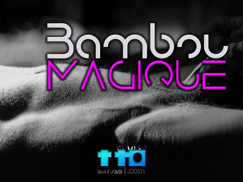 2017 - BAMBOU MAGIQUE