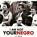 Raoul peck, i am not your negro