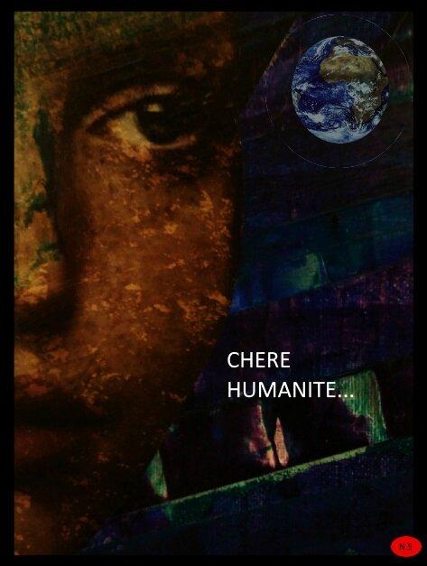 CHÈRE HUMANITÉ ...