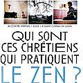 Enquête sur un sesshin zen au centre assise : qui sont ces chrétiens qui pratiquent le zen ? panorama n° 385, février 2003