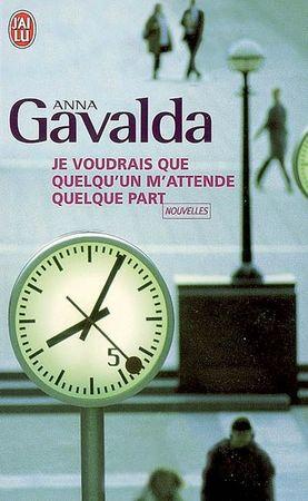 Gavalda_Je voudrais que quelqu'un m'attende quelque part