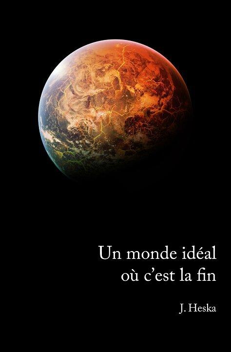 Un-monde-ideal-où-cest-la-fin-J